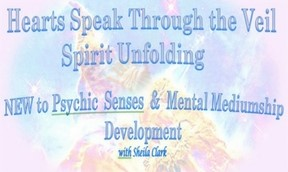 Hearts Speak Through the Veil, Spirit Unfolding – 04/12/17 Evening Group with Sheila Clark